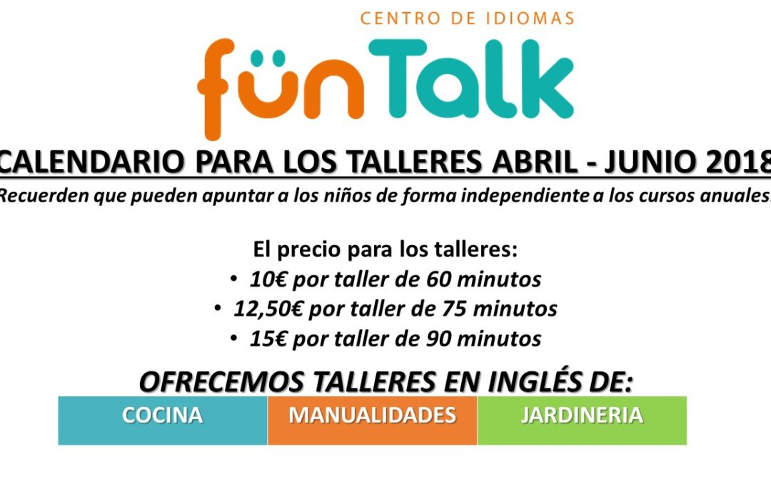 CALENDARIO PARA LOS TALLERES ABRIL-JUNIO 2018